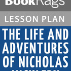 The Life and Adventures of Nicholas Nickleby Lesson Plans