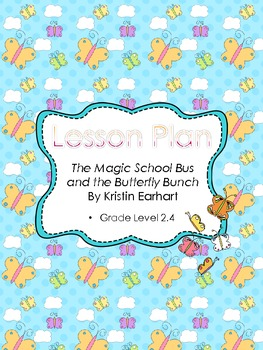 The Magic Schoolbus and the Butterfly Bunch Lesson Plan