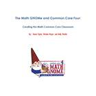 The Math GNOMe and Common Core Four