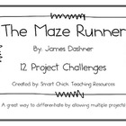 """The Maze Runner"", by J. Dashner, 12 Project Challeges"