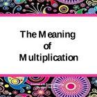 The Meaning of Multiplication as Repeated Addition, Groups