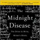 The Midnight Disease:  The Drive to Write