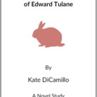 The Miraculous Journey of Edward Tulane -  (Reed Novel Studies)