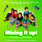 The Mixing it Up CD: 4 teaching special education kids and
