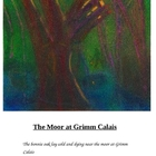 &quot;The Moor at Grimm Calais&quot;