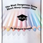 The Most Dangerous Game Richard Connell Complete Lesson Plan