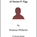The Mostly True Adventures of Homer P. Figg -  (Reed Novel