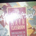 The Mulitcultural Math Classroom: Bringing in the World