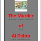 The Murder of Al Gebra: an equation murder mystery