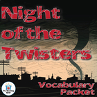 The Night of the Twisters Vocabulary Packet w/ Quiz