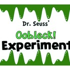 The Oobleck Experiment