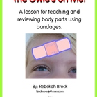 The Owie&#039;s On Me! Teach, review, and assess body parts usi