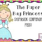 The Paper Bag Princess Storybook Companion Pack!