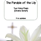 The Parable of the Lily: Two Voice Poem