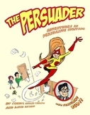 The Persuader! A Comic Adventure in Persuasive Writing. (s