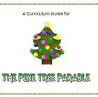 The Pine Tree Parable Curriculum Guide
