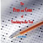 The Pros and Cons of Teaching to the Test