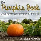 The Pumpkin Book ~ Close Reading Informational Text Study