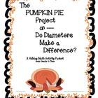 The Pumpkin Pie Project or Do Diameters Make a Difference?
