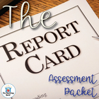 The Report Card Assessment Packet
