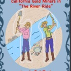 The River Ride - Ghosts of the California 49er Gold Miners