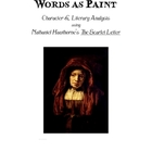 The Scarlet Letter:  &quot;Words as Paint&quot; Character Analysis
