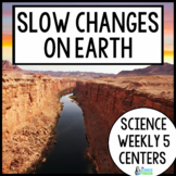 Science Weekly Five- Slow Changes to Earth's Surface Unit