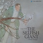 The Selfish Giant Oscar Wilde Lisbeth Zwerger
