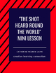 """The Shot Heard Round the World"" Mini Lesson"