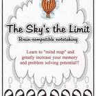 The Sky&#039;s the Limit: Brain-compatible notetaking ( mind mapping )