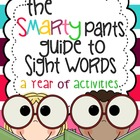 The Smarty Pants Guide to Sight Words: A Year of Fun Activities