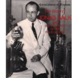 The Story of Jonas Salk and the Discovery of the Polio Vac