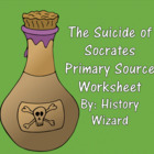 Ancient Greece: The Suicide of Socrates Primary Source Worksheet