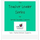 The Teacher as a Leader Series: Behavior Support (Autism a