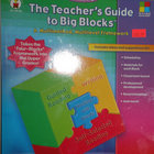 The Teacher&#039;s Guide to Big Blocks, Grades 4-8