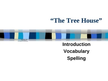 """The Tree House"" Vocabulary & Spelling - Open Court Reading"