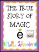 The True Story of Magic E