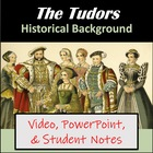 The Tudor Monarchy Video, PowerPoint, Notes, & Mini-Resear
