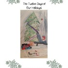 The Twelve Days of Our Holiday student created books