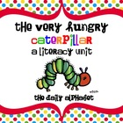 The Very Hungry Caterpillar: A Literacy Unit