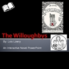 """The Willoughbys"", by L. Lowry, Interactive Novel PowerPoint"
