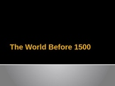The World Before 1500