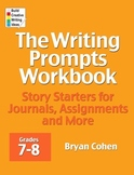 The Writing Prompts Workbook: Grades 7-8