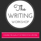The Writing Workshop: Raising The Quality of Narrative Wri