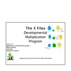 The X Files Developmental Multiplication Program