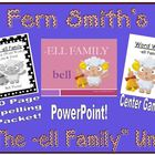 The -ell Family Packet ~ PowerPoint, Center Game & Spellin