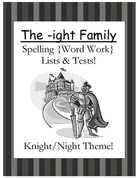 The -ight Word Family Spelling Lists & Tests