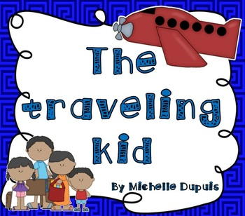 The traveling kid   (Journal for the student leaving on vacation)