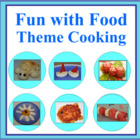 Theme Cooking Unit: Fun with Food
