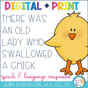 There Was an Old Lady Who Swallowed A Chick: Speech & Lang